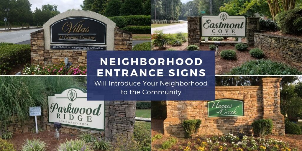 Neighborhood Entrance Signs Will Introduce Your Neighborhood to the Community