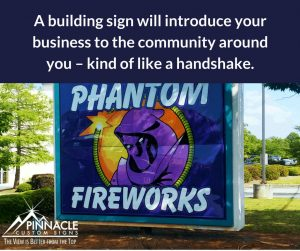 A building sign is like a handshake, greeting with your customer