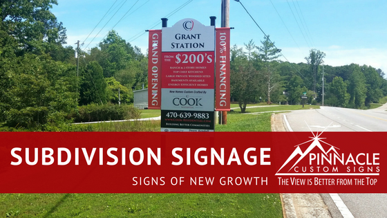 Subdivision Signage- Signs of New Growth | Pinnacle Custom Signs