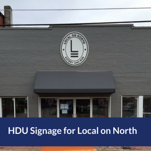 This Outdoor Signs for Local on North Uses High Density Urethane Foam