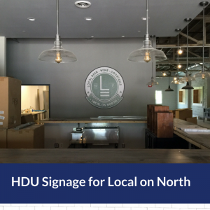 This Indoor Sign for Local on North uses High Density Urethane Foam