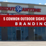5 Common Outdoor Signs Used for Branding