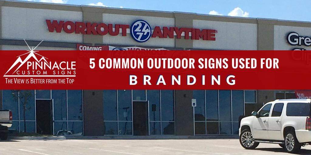 5 Common Outdoor Signs Used for Branding | Pinnacle Custom Signs | Buford, GA