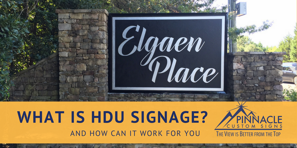 What is HDU Signage? | Foam Board Signage | Pinnacle Custom Signs | Buford, GA