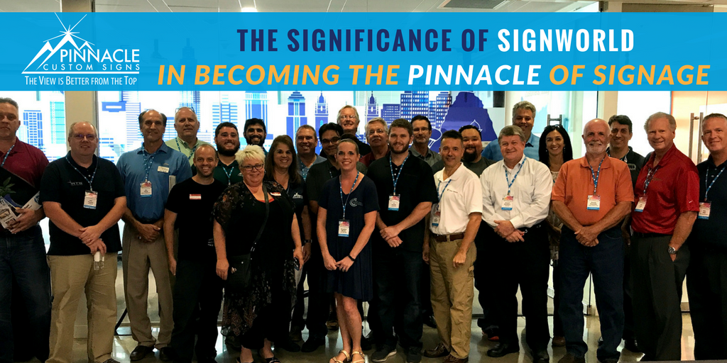 The Significance of Signworld | Pinnacle Custom Signs | Signworld Family