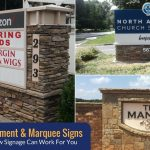 How Signage Can Work For You: Monument & Marquee Signs