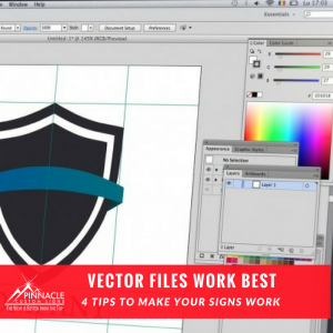 Vector image files should be used whenever possible for creating sign graphics