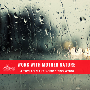 Choose signage materials that will work with mother nature