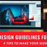 Design Guidelines for Signs:  4 Tips To Make Your Signs Work