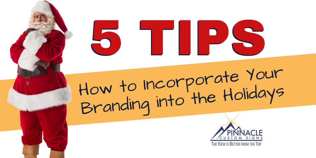 How to Incorporate Your Branding into the Holidays | Pinnacle Custom Signs