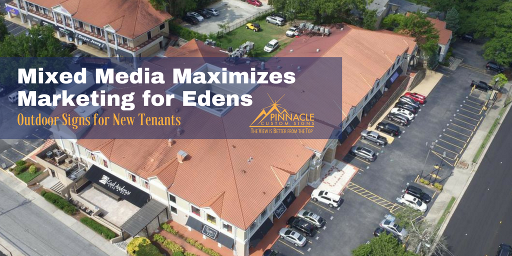 Mixed Media Maximizes Marketing for Edens Property Management | Outdoor Signs | Pinnacle Custom Signs | Buckhead, GA