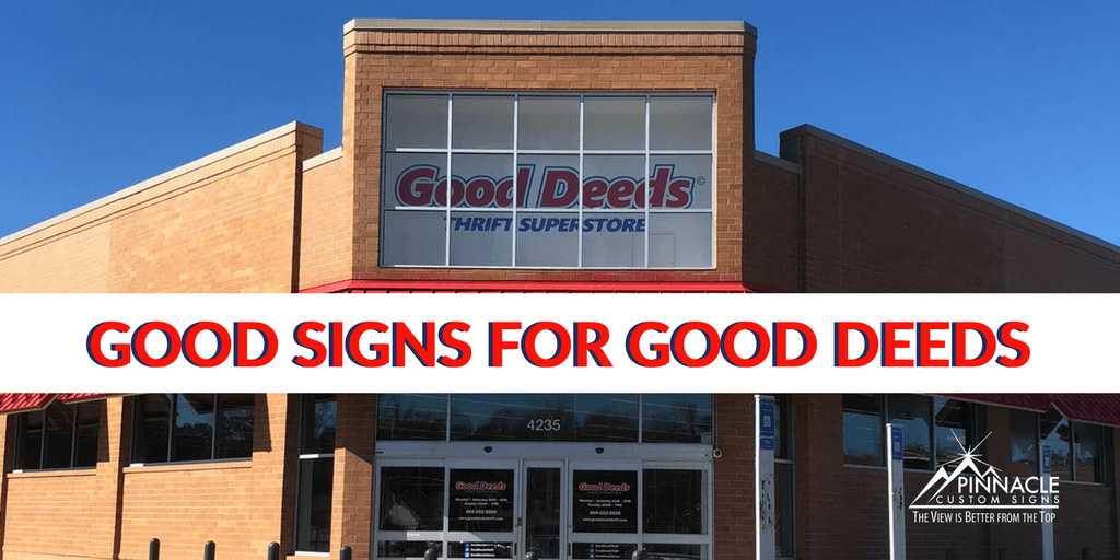 Good Deeds Thrift Store asked Pinnacle Custom Signs to help install signage for their new location in Lilburn, GA
