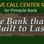 Creative Call Center Signage for Pinnacle Bank