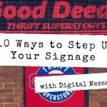 10 Ways to Step Up Your Signage with Digital Message Boards