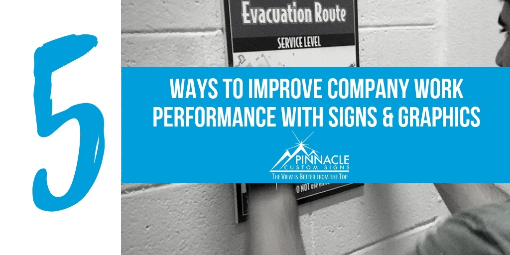 5 Ways to Improve Company Work Performance with Signs & Graphics