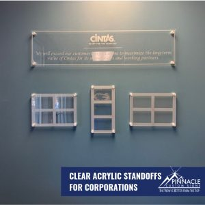 Clear acrylic signs that use standoffs make a greater impact.