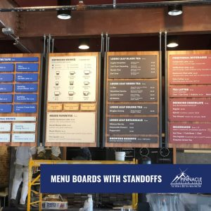 Menu board signs can use standoffs to give a clean crisp look