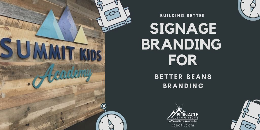 Business Signage for Better Bean Branding and Summit Kids Academy